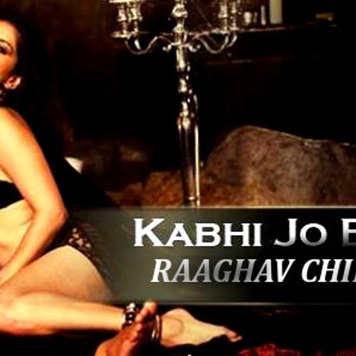 kabhi jo badal raaghav chill mix