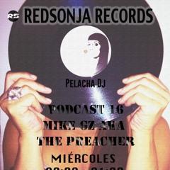 Mike GZ a.k.a The Preacher - Redsonja Records Radio Show DJ Set (presented by Pelacha)