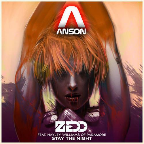 Stay The Night (ft. Hayley Williams) By Zedd (Anson Remix)