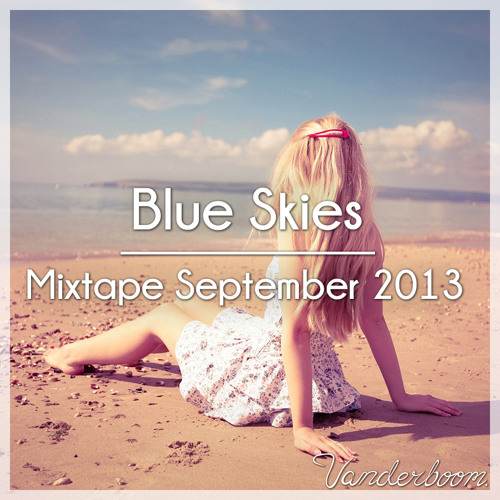 Blue Skies  -  Vanderboom - Mixtape September 2013