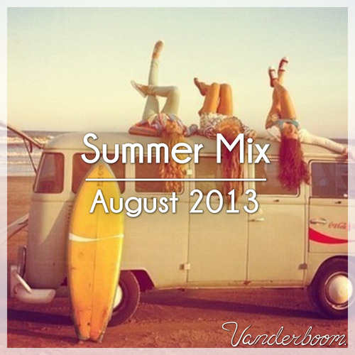 Summer Mix - Vanderboom - August 2013