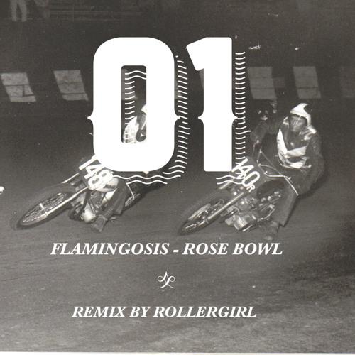 Flamingosis - Rose Bowl (Rollergirl Remix)