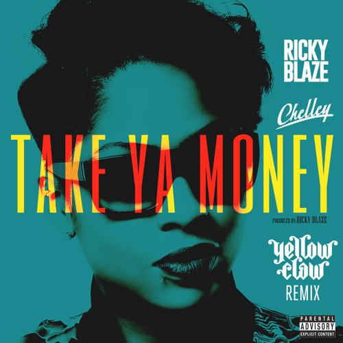Ricky Blaze feat. Chelley - Take Ya Money (Yellow Claw Remix)