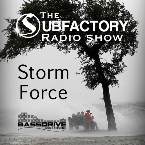 The Subfactory Radio Show - 10/02/2014 Bassdrive - Storm Force - Hosted by DJSpim
