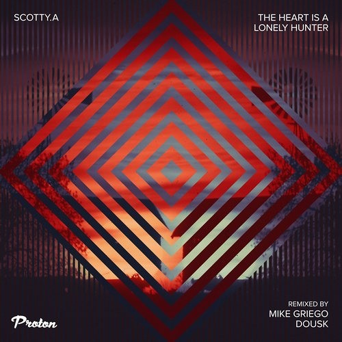 Scotty A. - The Heart is a Lonely Hunter [Dousk Remix]