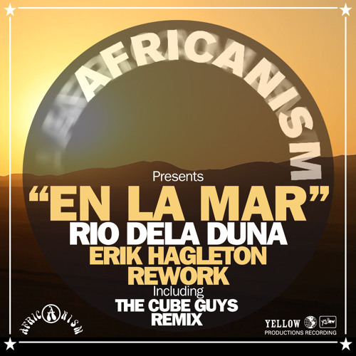 Rio Dela Duna - En La Mar (Erik Hagleton Rework Dub)