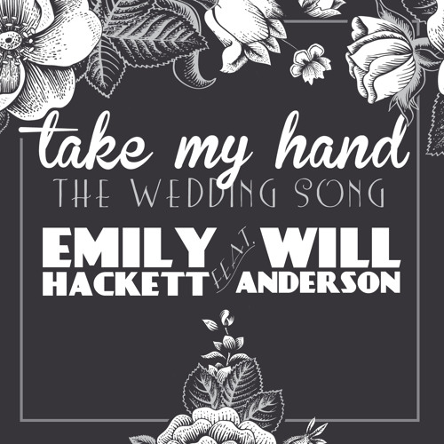 Take My Hand (The Wedding Song) feat. Will Anderson of Parachute