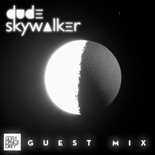 GDD™ Guest Mix: Dude Skywalker