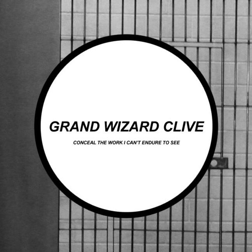 Grand Wizard Clive- Tired