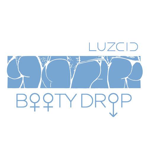 Luzcid - Booty Drop