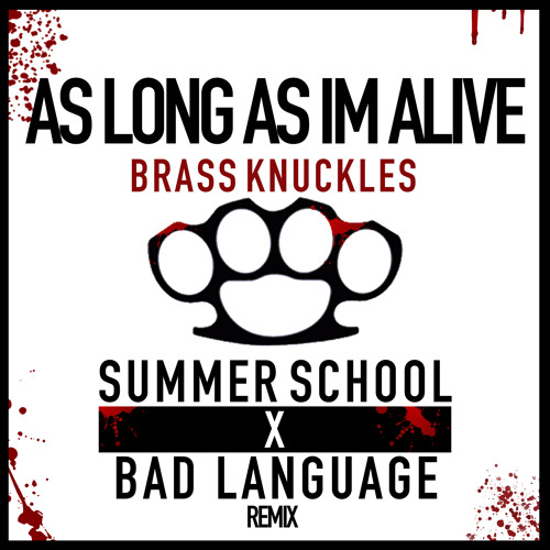 Brass Knuckles Feat. John Ryan - Alive (Summer School & Bad Language Remix) [Ultra Records]