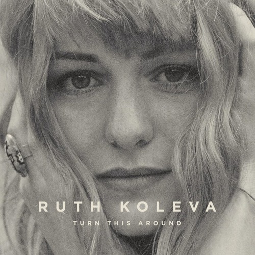 Ruth Koleva - 'Turn This Around' Eric Lau Remix