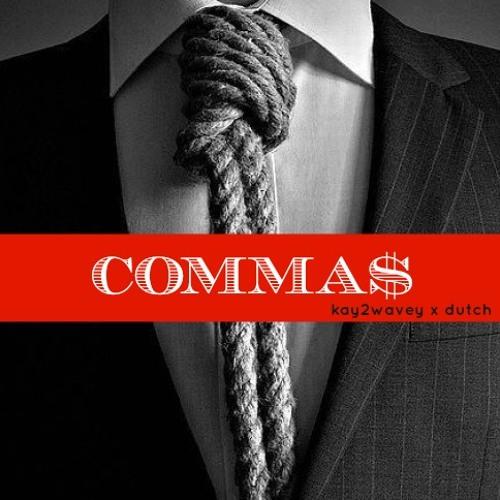 COMMA$ (prod. 3rdiview) ft. Dutch