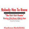 Kranium, Chris Brown & Banky Hype - Nobody Has To Know (Show Me Remix) Clean