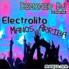 Demonio Dj_-_Electrolito Mix Manos Arriba