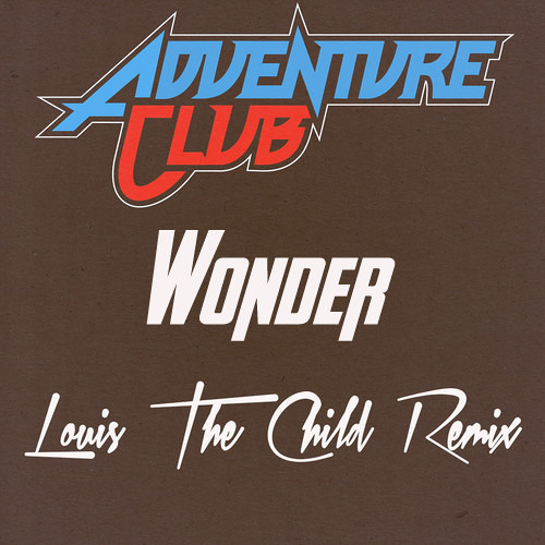 Adventure Club - Wonder Ft. The Kite String Tangle (Louis The Child Remix)