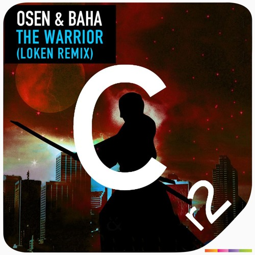 Osen & Baha - The Warrior (Loken Remix) OUT NOW!