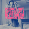 Beyonce (Drunk In Love) - @DjProblem92