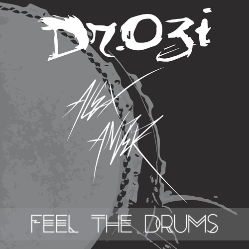 Dr.Ozi & Alexander - FEEL THE DRUMS (Original Mix)