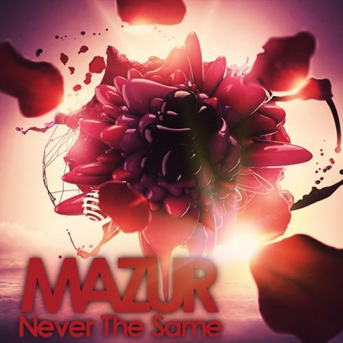 Mazur - Never The Same (Original Mix)