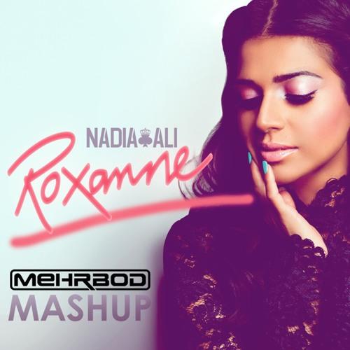 Nadia Ali - Roxanne (Mehrbod Mashup)