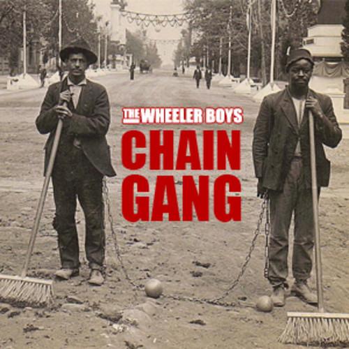 The Wheeler Boys - Chain Gang