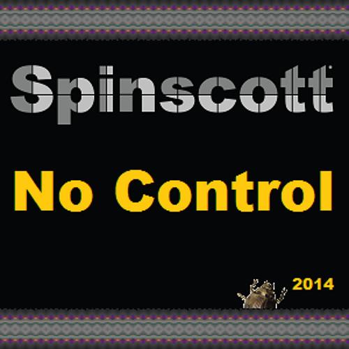 Spinscott - No Control (Free Download!)