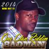 Badman- Mind Yo Business ( 1 Clan Riddim )