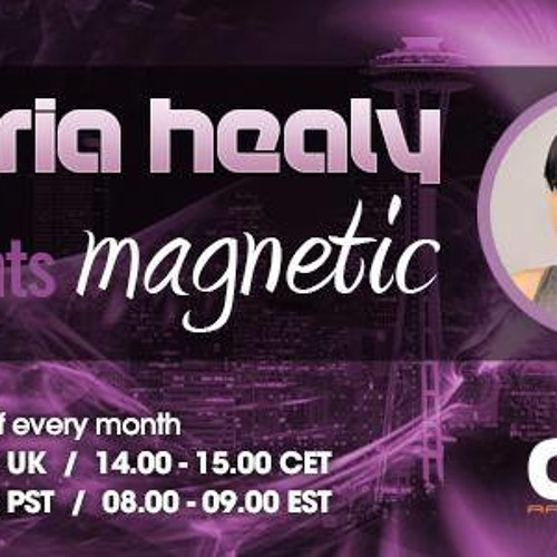 Maria Healy presents Magnetic Episode 014