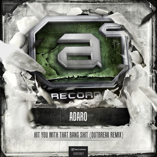 Adaro - Hit You With That Bang Shit (Outbreak Remix) (#A2REC067 Preview)