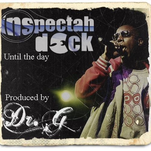 (NEW) Inspectah deck - Until The Day (Prod By Dr G)