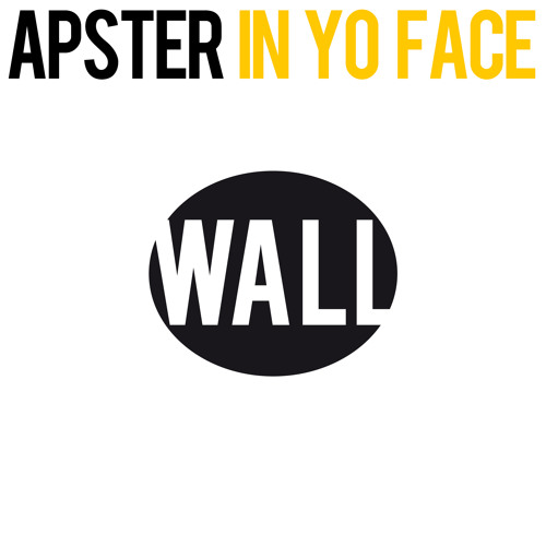 Apster - In Yo Face (Available March 10)