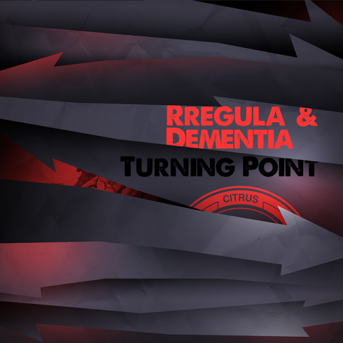 CITRUSLP007P1 / Rregula & Dementia - Turning Point (OUT NOW!)
