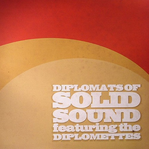 The Diplomats of Solid Sound - Come In My Kitchen (Produced by Lack of Afro)