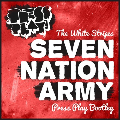 Seven Nation Army (Press Play Remix) - The White Stripes [FREE DL]