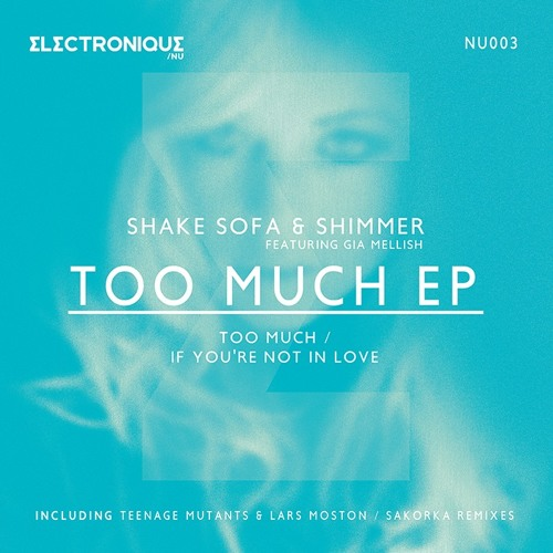 Shake Sofa & Shimmer - Too Much [Electronique NU)