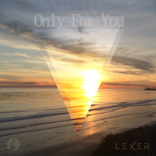 Lexer - Only For You - Promo 02/2014
