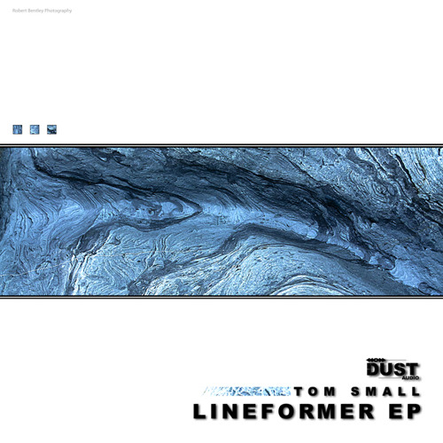 Tom SMall - Lineformer EP | Dust Audio Digital - Out Now