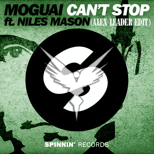 Moguai ft. Niles Mason - Can't Stop (ALex Leader Edit)