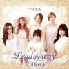 T - ARA - Lead The Way MV HD