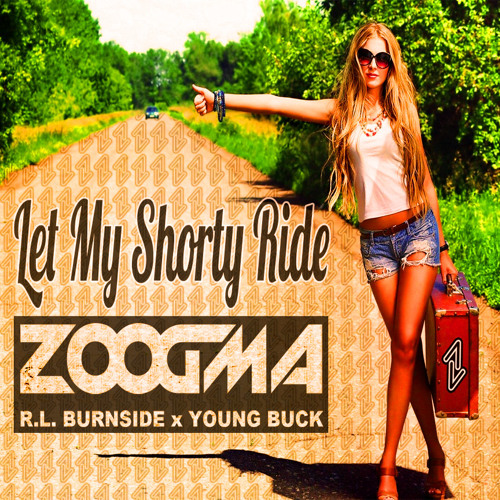 Let My Shorty Ride (RL Burnside X Young Buck)