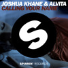 Joshua Khane & Alvita - Calling Your Name (Available March 17th)