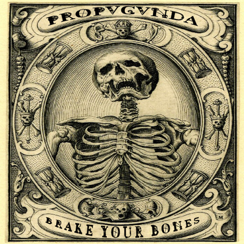 PROPVGVNDA - Brake Your Bones