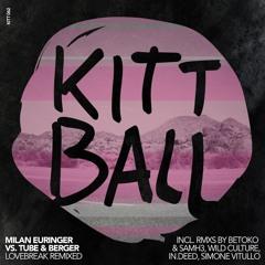 Milan Euringer, Tube & Berger - Lovebreak (in.deed rmx) [Kittball]