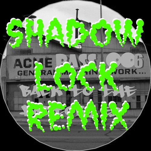 Shadow Lock Remix