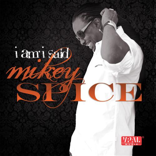 I Am... I Said - Mikey Spice [VPAL Music / Joe Fraser Records 2014]