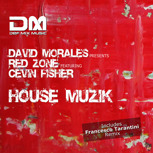 David Morales Pres Red Zone Feat Cevin Fisher House Muzik -David Morales Mix Snip1