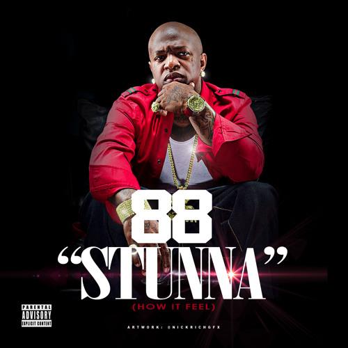 88 - Stunna (How It Feel)