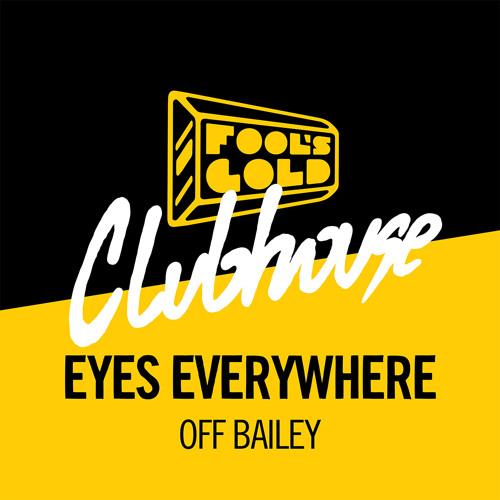 Eyes Everywhere - Off Bailey