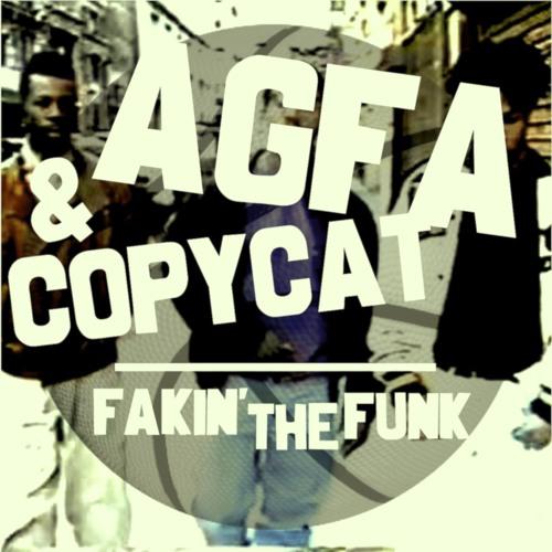 "AGFA & Copycat ""Fakin' The Funk"" (Free Download)"